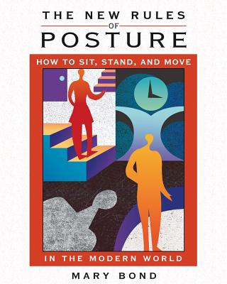 The New Rules of Posture By Bond, Mary/ Miller, Stephen P. (ILT)